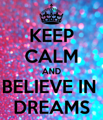 keep-calm-and-believe-in-dreams-8